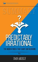 Summary: Predictably Irrational
