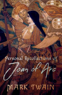 Personal Recollections of Joan of Arc [Pdf/ePub] eBook