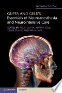 Gupta and Gelb s Essentials of Neuroanesthesia and Neurointensive Care Book