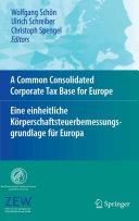 A Common Consolidated Corporate Tax Base for Europe – Eine einheitliche Körperschaftsteuerbemessungsgrundlage für Europa