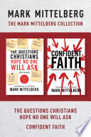 The Mark Mittelberg Collection  The Questions Christians Hope No One Will Ask   Confident Faith Book