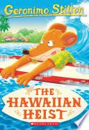 The Hawaiian Heist  Geronimo Stilton  72
