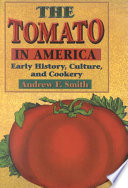 """""""The Tomato in America: Early History, Culture, and Cookery"""" by Andrew F. Smith"""