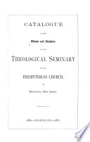 Catalogue Of The Officers Annd Students Of Thhe Theological Seminary Of The Presbyterian Church At Princeton N J