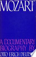 Mozart, A Documentary Biography by Otto Erich Deutsch PDF