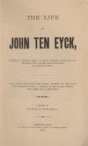 The Life of John Ten Eyck