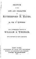 Sketch of the Life and Character of Rutherford B  Hayes