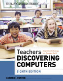 Teachers Discovering Computers  Integrating Technology in a Changing World