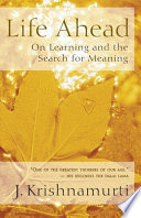 """Life Ahead: On Learning and the Search for Meaning"" by Jiddu Krishnamurti"