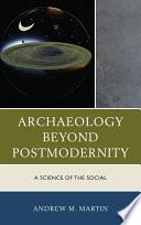 Archaeology beyond Postmodernity