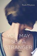 You May See a Stranger