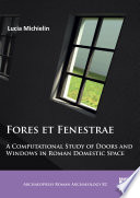 Fores et Fenestrae  A Computational Study of Doors and Windows in Roman Domestic Space