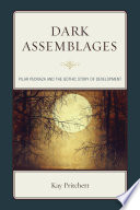 Dark Assemblages  : Pilar Pedraza and the Gothic Story of Development