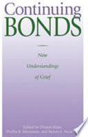 """Continuing Bonds: New Understandings of Grief"" by Dennis Klass, Phyllis R. Silverman, Steven L. Nickman, Steven Nickman"