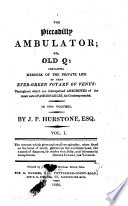 The Piccadilly Ambulator; Or Old Q. Containing Memoirs of the Private Life of that Ever-green Votary of Venus! [W. Douglas, 4th Duke of Queensberry]. Pdf/ePub eBook