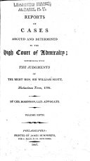 Reports of Cases Argued and Determined in the High Court of Admiralty