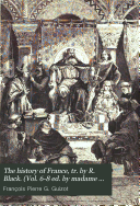 The history of France  tr  by R  Black   Vol  6 8 ed  by madame de Witt