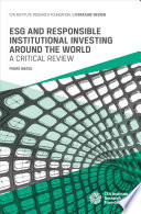 ESG and Responsible Institutional Investing Around the World  A Critical Review