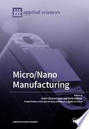 Micro Nano Manufacturing