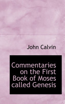 Commentaries on the First Book of Moses Called Genesis