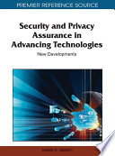 Security and Privacy Assurance in Advancing Technologies  New Developments
