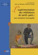 Pdf L'EXPERIMENTATION DES MEDIATEURS DE SANTE PAIRS. UNE REVOLUTION INTRANQUILLE Telecharger