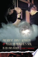 President John F  Kennedy   Marilyn Monroe   s Son  in his own words