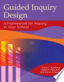"""Guided Inquiry Design®: A Framework for Inquiry in Your School"" by Carol C. Kuhlthau, Leslie K. Maniotes, Ann K. Caspari"