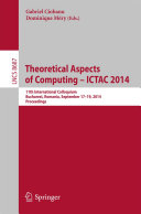 Theoretical Aspects of Computing     ICTAC 2014