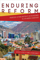 Enduring reform : progressive activism and private sector responses in Latin America's democracies /