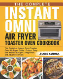 The Complete Instant Omni Air Fryer Toaster Oven Cookbook PDF