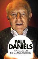 Paul Daniels - My Magic Life: The Autobiography Pdf/ePub eBook