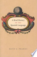 A Brief History Of The Spanish Language Book PDF
