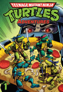 Teenage Mutant Ninja Turtles  Adventures Vol  1