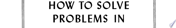 How to solve problems in elementary engineering mechanics