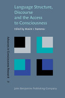 Language Structure, Discourse, and the Access to Consciousness