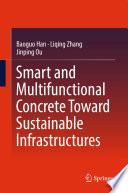 Smart and Multifunctional Concrete Toward Sustainable Infrastructures