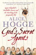 God's Secret Agents: Queen Elizabeth's Forbidden Priests and the Hatching of the Gunpowder Plot Pdf/ePub eBook