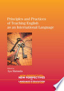 Principles and Practices of Teaching English as an International Language Book