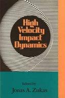 High Velocity Impact Dynamics