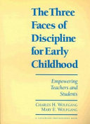 The Three Faces Of Discipline For Early Childhood