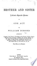 Brother And Sister A Comic Operatic Drama In One Act Etc The Lyrics By Charles I M Dibdin