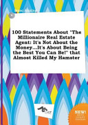 100 Statements about the Millionaire Real Estate Agent