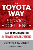The Toyota Way to Service Excellence: Lean Transformation in Service Organizations
