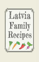 Latvia Family Recipes