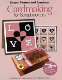 Better Homes and Gardens Cardmaking for Scrapbookers