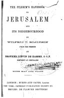 The Pilgrim s Handbook to Jerusalem and Its Neighbourhood
