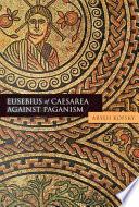 Eusebius of Caesarea Against Paganism Book