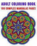 Adult Coloring Book 100 Complex Mandalas Pages