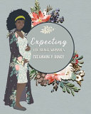 Expecting The Black Woman s Pregnancy Diary